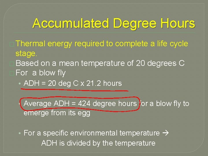 Accumulated Degree Hours � Thermal energy required to complete a life cycle stage. �