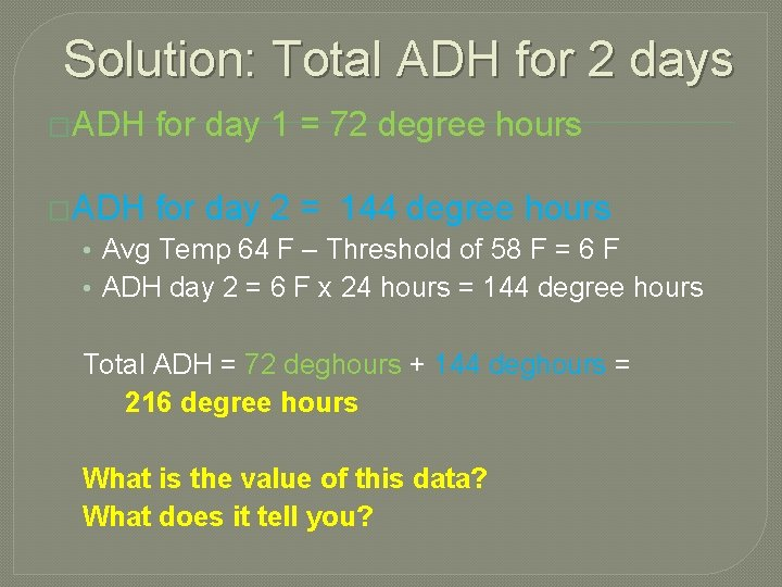 Solution: Total ADH for 2 days �ADH for day 1 = 72 degree hours
