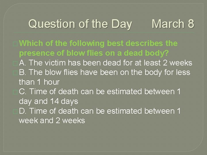 Question of the Day March 8 � Which of the following best describes the