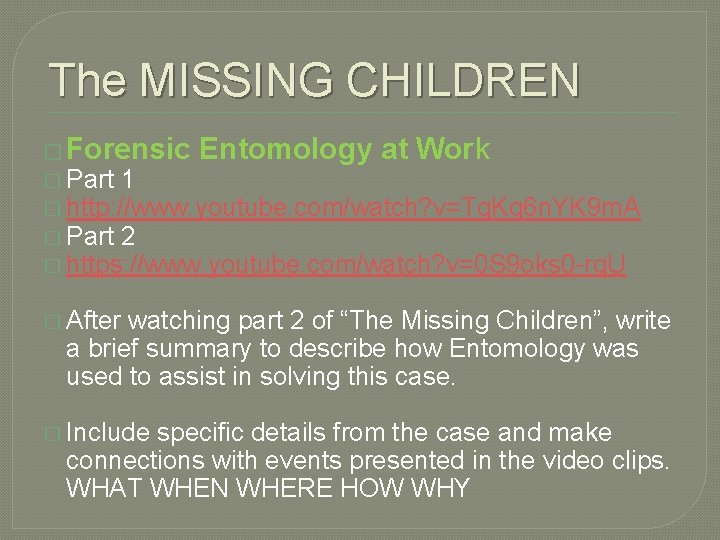 The MISSING CHILDREN � Forensic � Part 1 Entomology at Work � http: //www.