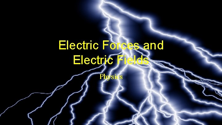 Electric Forces and Electric Fields Physics