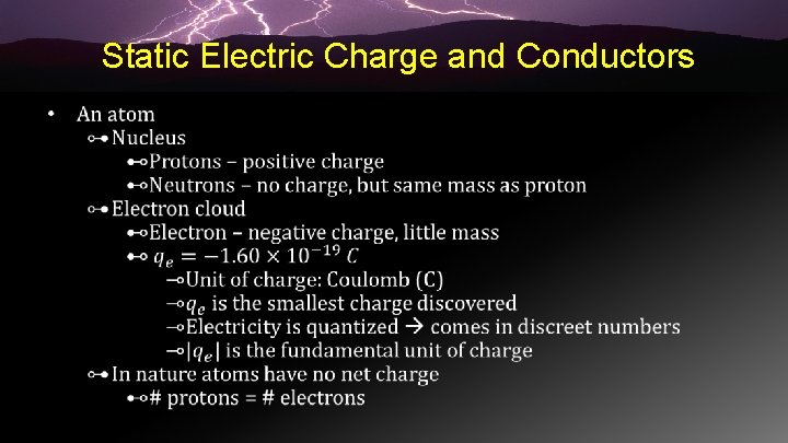 Static Electric Charge and Conductors •