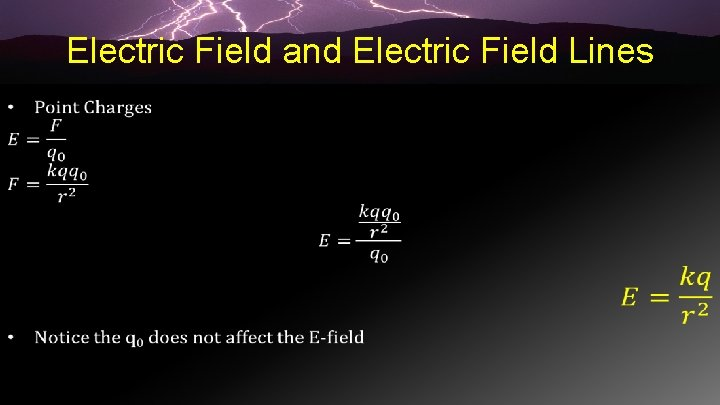 Electric Field and Electric Field Lines •