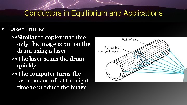 Conductors in Equilibrium and Applications • Laser Printer ⊶Similar to copier machine only the