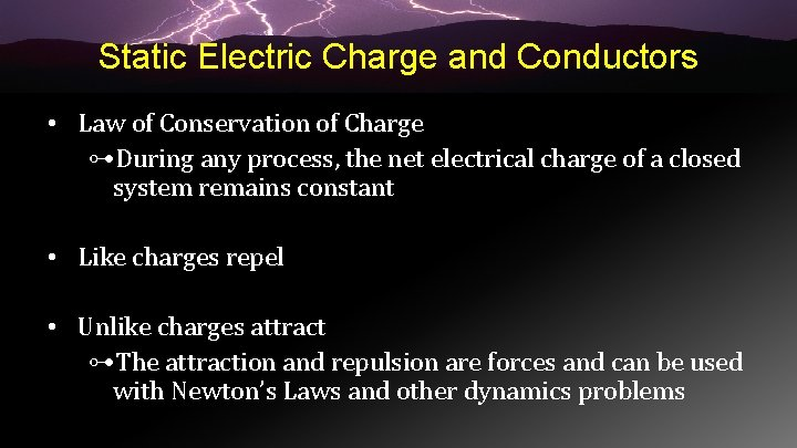 Static Electric Charge and Conductors • Law of Conservation of Charge ⊶During any process,