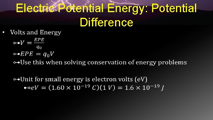 Electric Potential Energy: Potential Difference •
