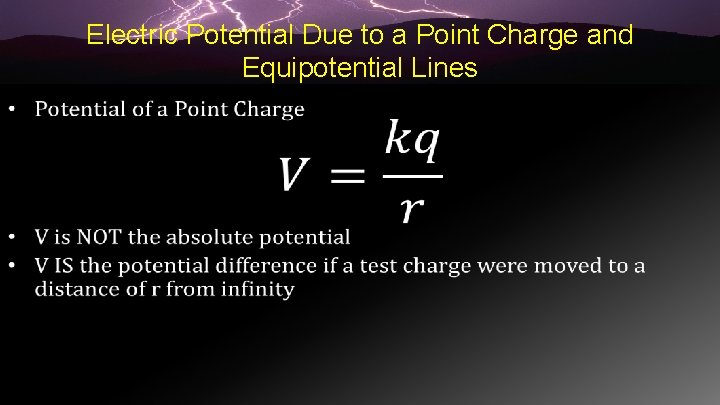 Electric Potential Due to a Point Charge and Equipotential Lines •
