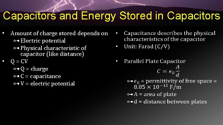 Capacitors and Energy Stored in Capacitors • Amount of charge stored depends on ⊶