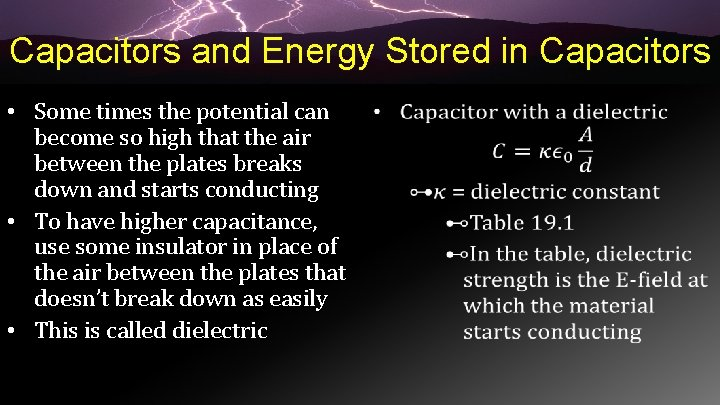 Capacitors and Energy Stored in Capacitors • Some times the potential can • become