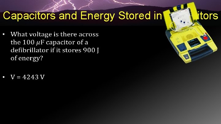 Capacitors and Energy Stored in Capacitors •