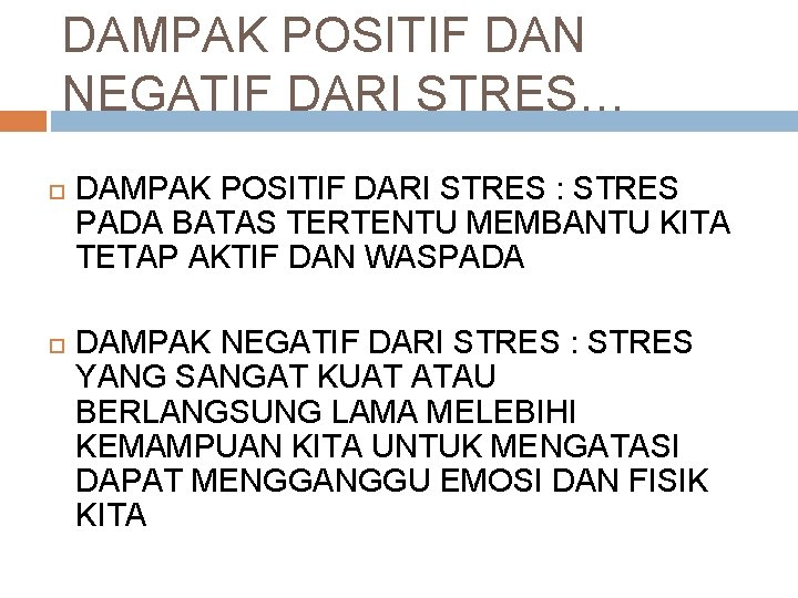 DAMPAK POSITIF DAN NEGATIF DARI STRES… DAMPAK POSITIF DARI STRES : STRES PADA BATAS