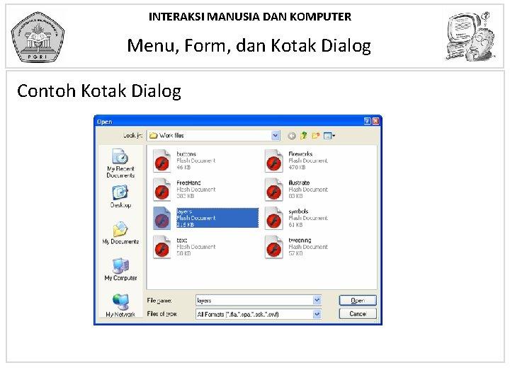 INTERAKSI MANUSIA DAN KOMPUTER Menu, Form, dan Kotak Dialog Contoh Kotak Dialog