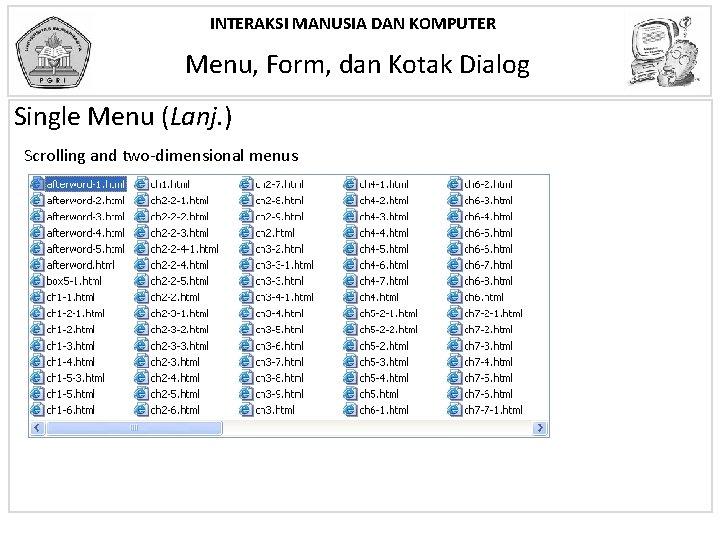 INTERAKSI MANUSIA DAN KOMPUTER Menu, Form, dan Kotak Dialog Single Menu (Lanj. ) Scrolling