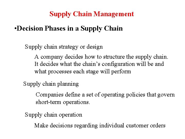 Supply Chain Management • Decision Phases in a Supply Chain Supply chain strategy or