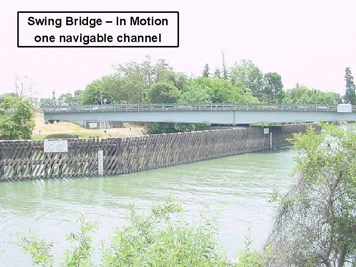 Swing Bridge – In Motion one navigable channel