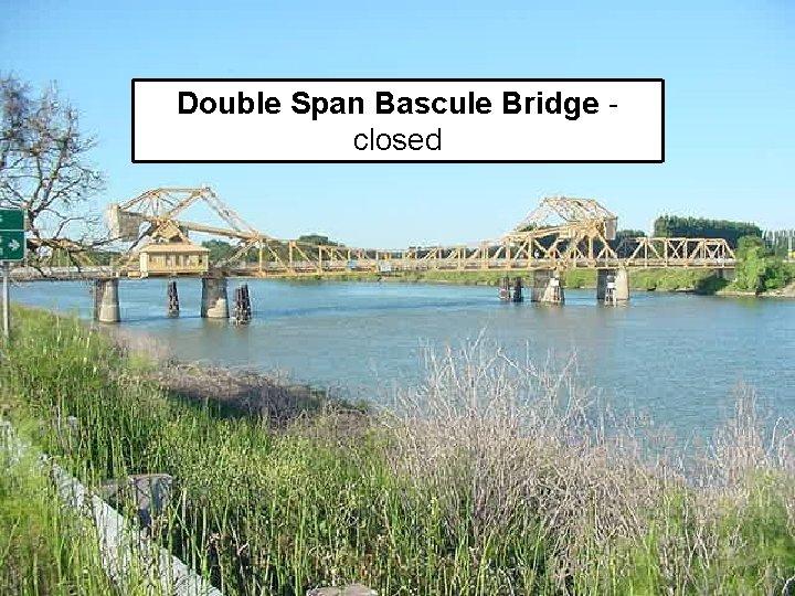 Double Span Bascule Bridge closed 34