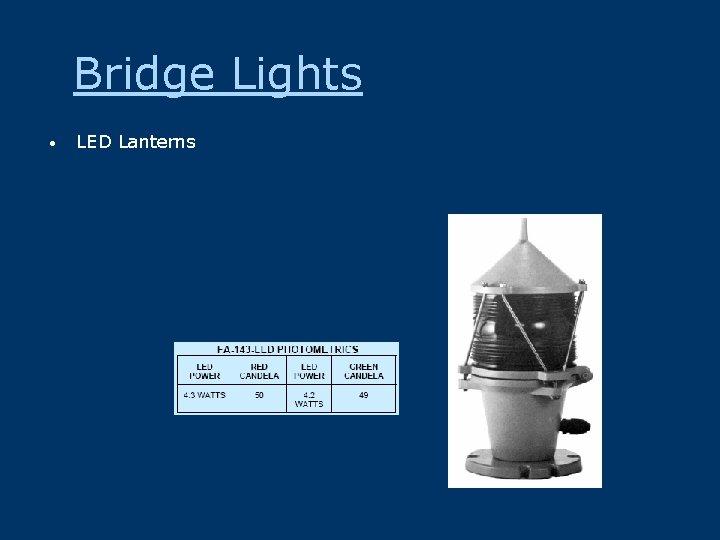 Bridge Lights • LED Lanterns