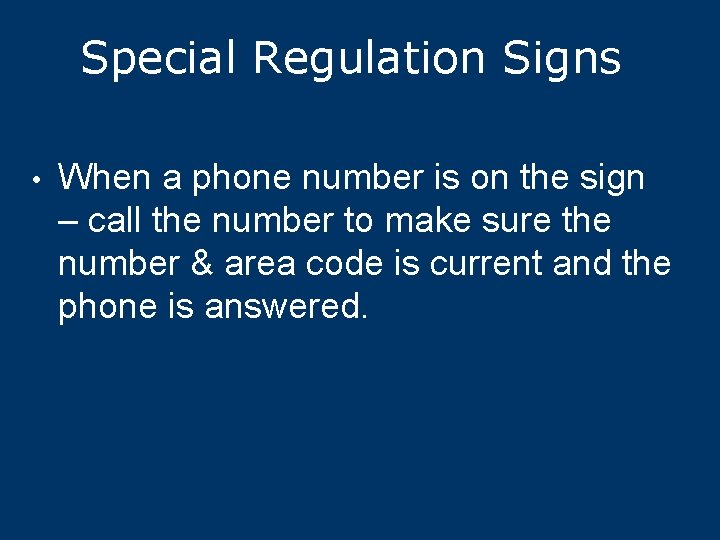 Special Regulation Signs • When a phone number is on the sign – call