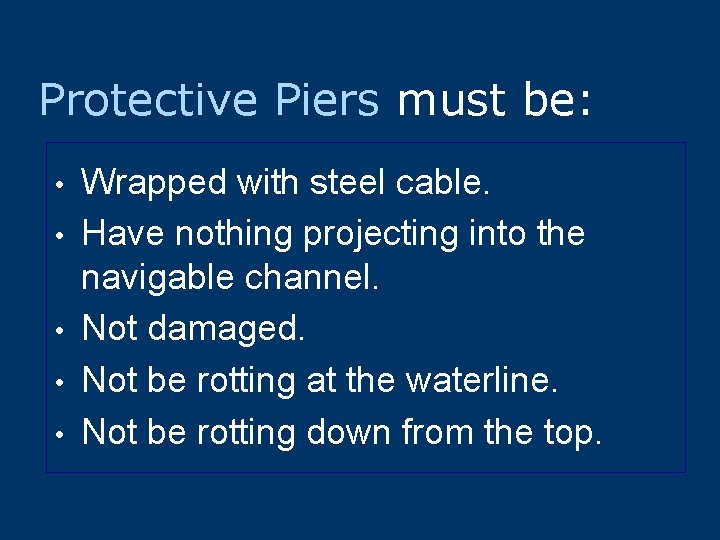 Protective Piers must be: • • • Wrapped with steel cable. Have nothing projecting