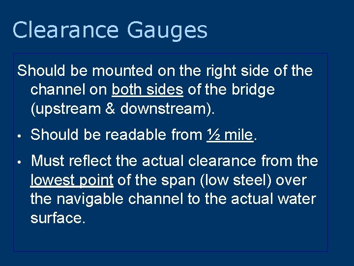 Clearance Gauges Should be mounted on the right side of the channel on both