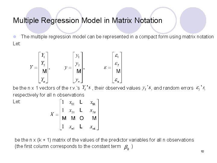Multiple Regression Model in Matrix Notation l The multiple regression model can be represented