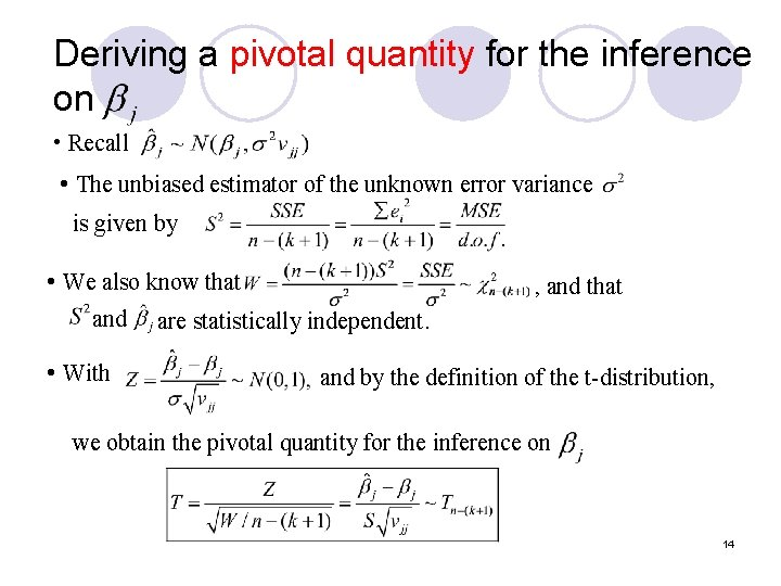 Deriving a pivotal quantity for the inference on • Recall • The unbiased estimator