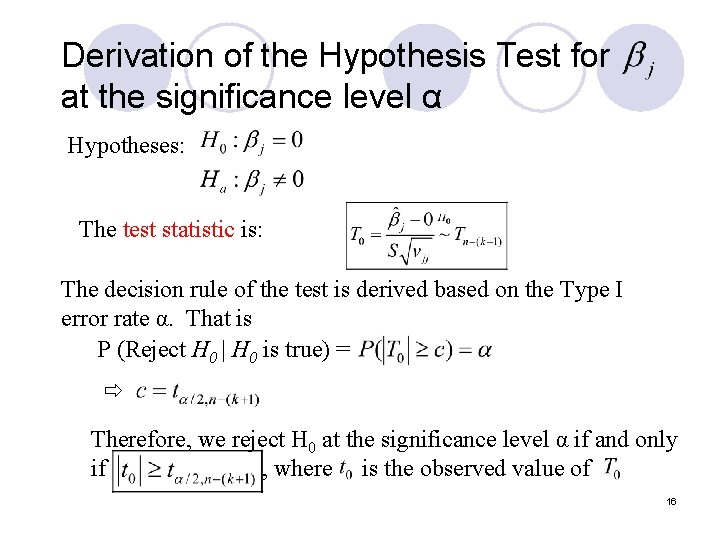 Derivation of the Hypothesis Test for at the significance level α Hypotheses: The test