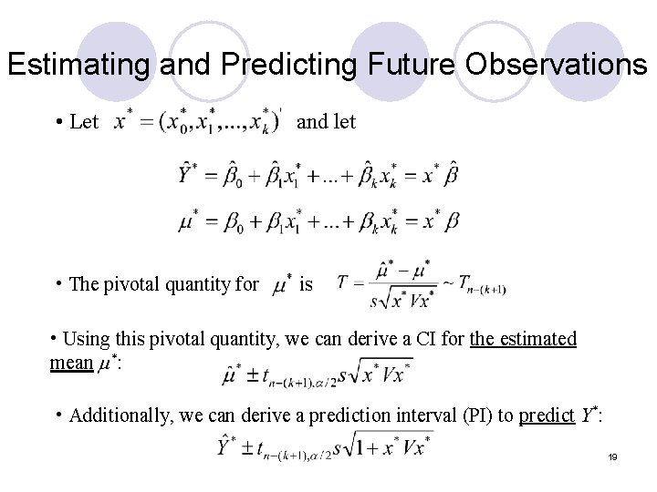 Estimating and Predicting Future Observations • Let and let • The pivotal quantity for