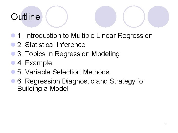 Outline l 1. Introduction to Multiple Linear Regression l 2. Statistical Inference l 3.