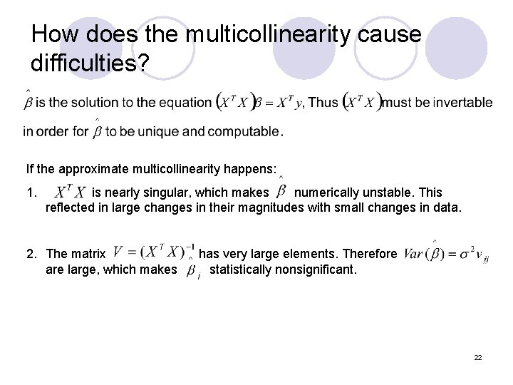 How does the multicollinearity cause difficulties? If the approximate multicollinearity happens: 1. is nearly