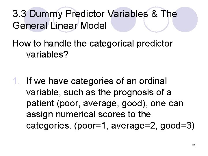 3. 3 Dummy Predictor Variables & The General Linear Model How to handle the