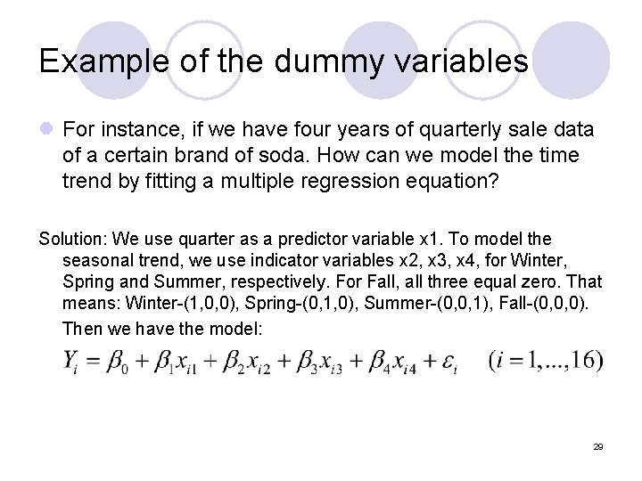 Example of the dummy variables l For instance, if we have four years of