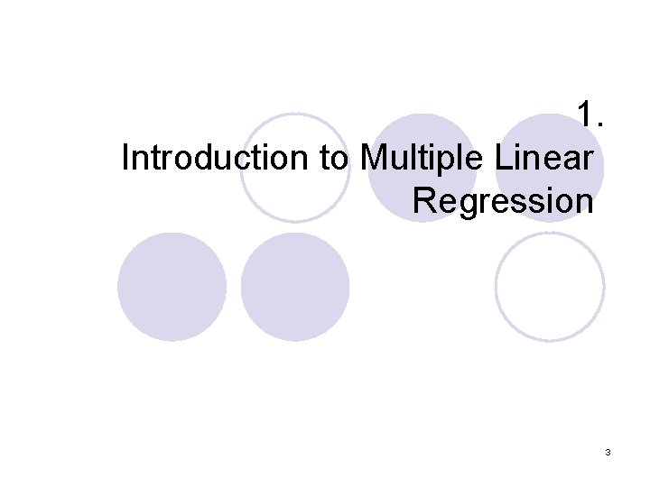 1. Introduction to Multiple Linear Regression 3