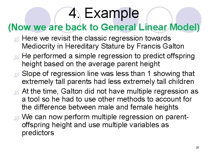 4. Example (Now we are back to General Linear Model) Here we revisit the