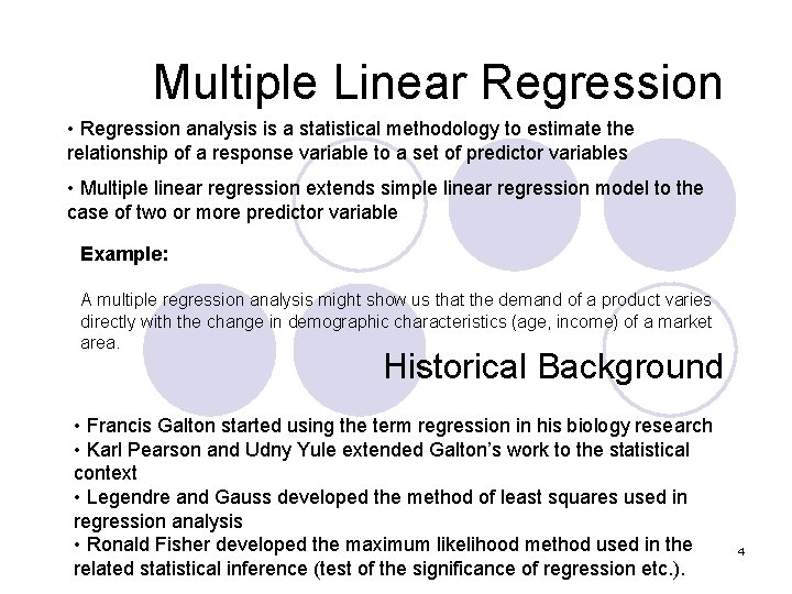 Multiple Linear Regression • Regression analysis is a statistical methodology to estimate the relationship