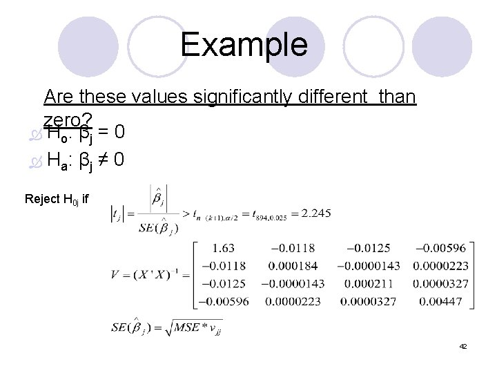 Example Are these values significantly different than zero? Ho: βj = 0 Ha: βj