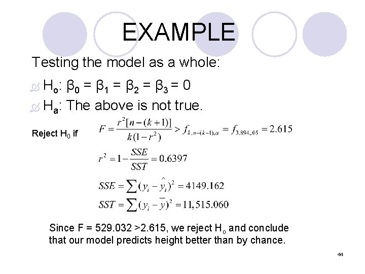 EXAMPLE Testing the model as a whole: Ho: β 0 = β 1 =