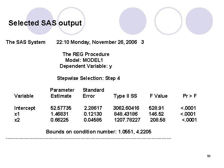 Selected SAS output The SAS System 22: 10 Monday, November 26, 2006 3 The