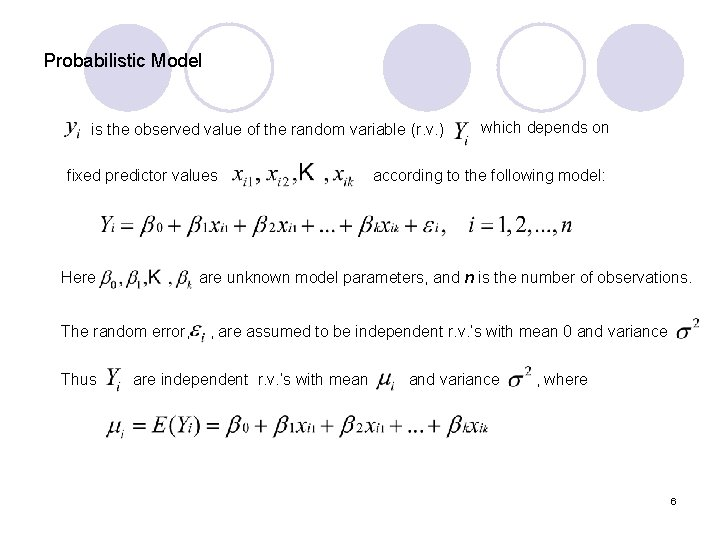 Probabilistic Model is the observed value of the random variable (r. v. ) fixed