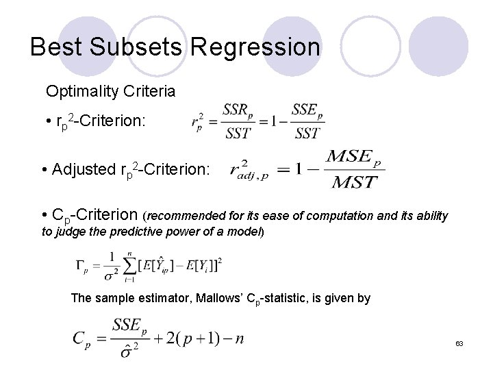 Best Subsets Regression Optimality Criteria • rp 2 -Criterion: • Adjusted rp 2 -Criterion: