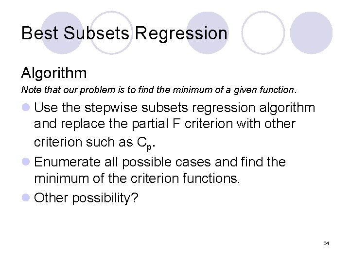 Best Subsets Regression Algorithm Note that our problem is to find the minimum of