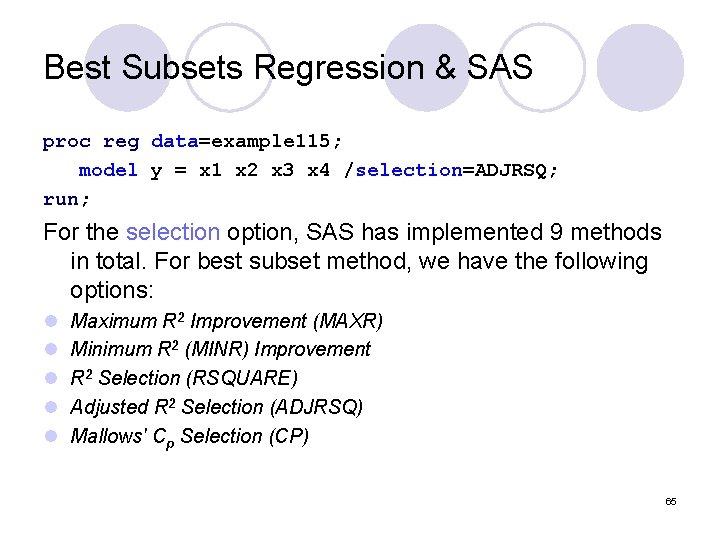 Best Subsets Regression & SAS proc reg data=example 115; model y = x 1