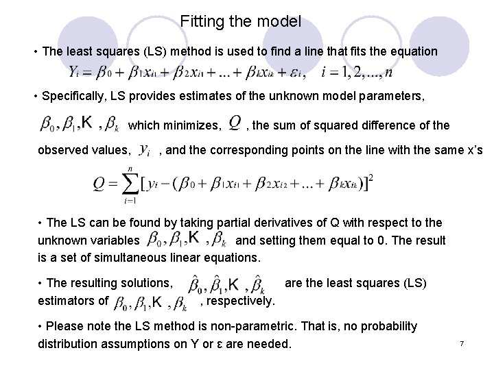 Fitting the model • The least squares (LS) method is used to find a
