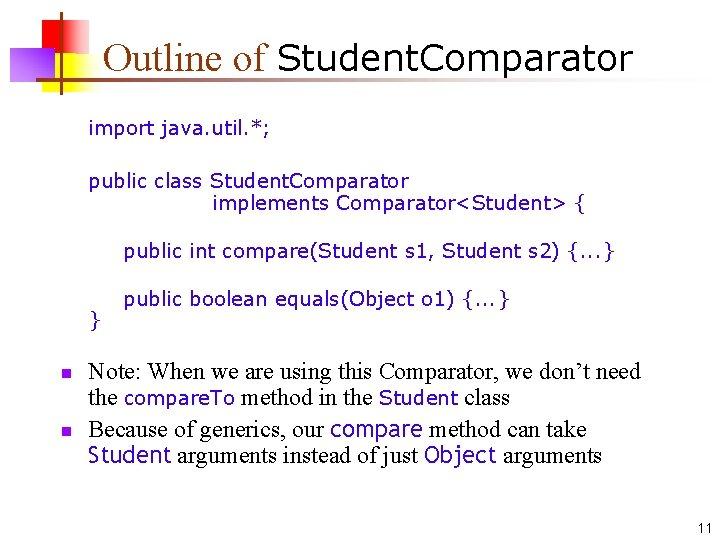 Outline of Student. Comparator import java. util. *; public class Student. Comparator implements Comparator<Student>