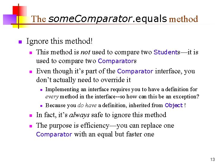 The some. Comparator. equals method n Ignore this method! n n This method is