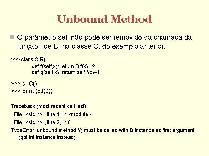 Unbound Method O parâmetro self não pode ser removido da chamada da função f