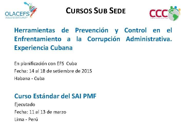 CURSOS SUB SEDE Herramientas de Prevención y Control en el Enfrentamiento a la Corrupción
