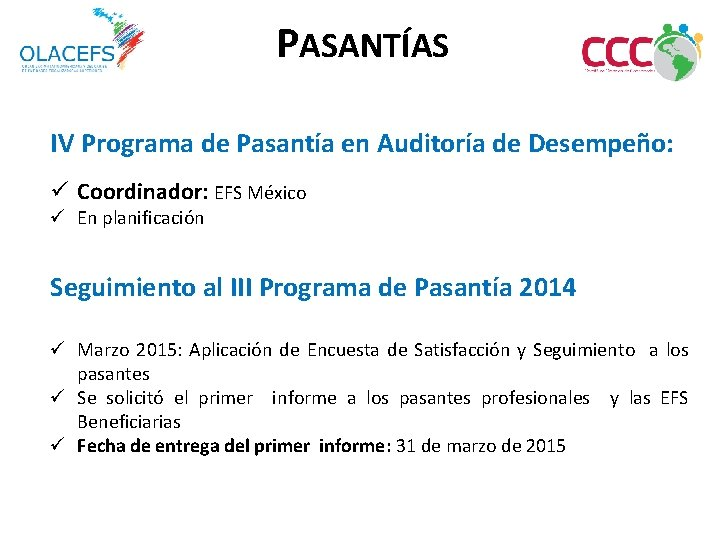 PASANTÍAS IV Programa de Pasantía en Auditoría de Desempeño: ü Coordinador: EFS México ü