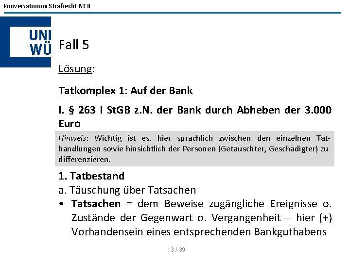 Konversatorium Strafrecht BT II Fall 5 Lösung: Tatkomplex 1: Auf der Bank I. §