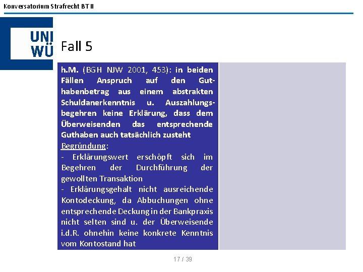 Konversatorium Strafrecht BT II Fall 5 h. M. (BGH NJW 2001, 453): in beiden